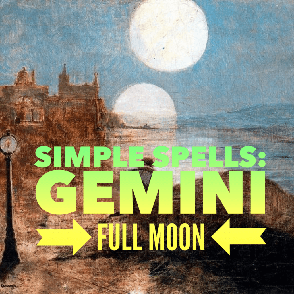 Simple Spells for the Full Moon in Gemini.